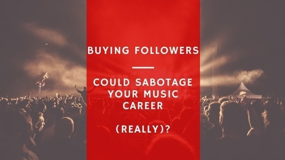 Warning: Buy Soundcloud Followers Could Sabotage Your Music Career