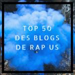 Rap US: Les 50 meilleurs blogs de rap américains où soumettre sa musique
