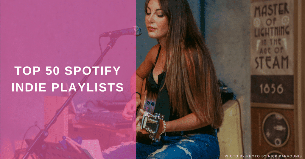 Spotify indie playlists curators: Top 30 playlists to submit your music to