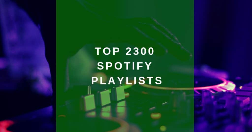 Best Spotify playlist curators: +2300 playlists to submit your music to (Updated)